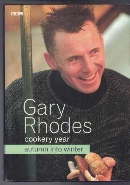 Gary Rhodes Cookery Year - Autumn into Winter