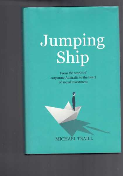 Jumping Ship: From the World of Corporate Australia to the Heart of Social  Investment