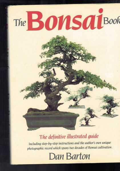 The Bonsai Book - The Definitive Illustrated Guide